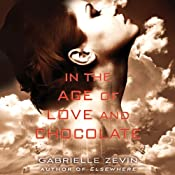 In the Age of Love and Chocolate: The Birthright Series, Book 3 | Gabrielle Zevin