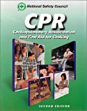 Cpr : Cardiopulmonary Resuscitation and First Aid for Choking, National Safety Council (NSC) Staff, 0763702137