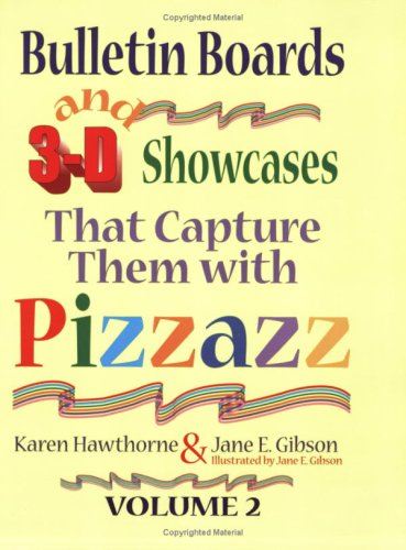 Bulletin Boards and 3-D Showcases That Capture Them with Pizzazz , Volume 2 pdf epub