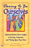 Daring to Be Ourselves, Marianne Schnall, 1598425323