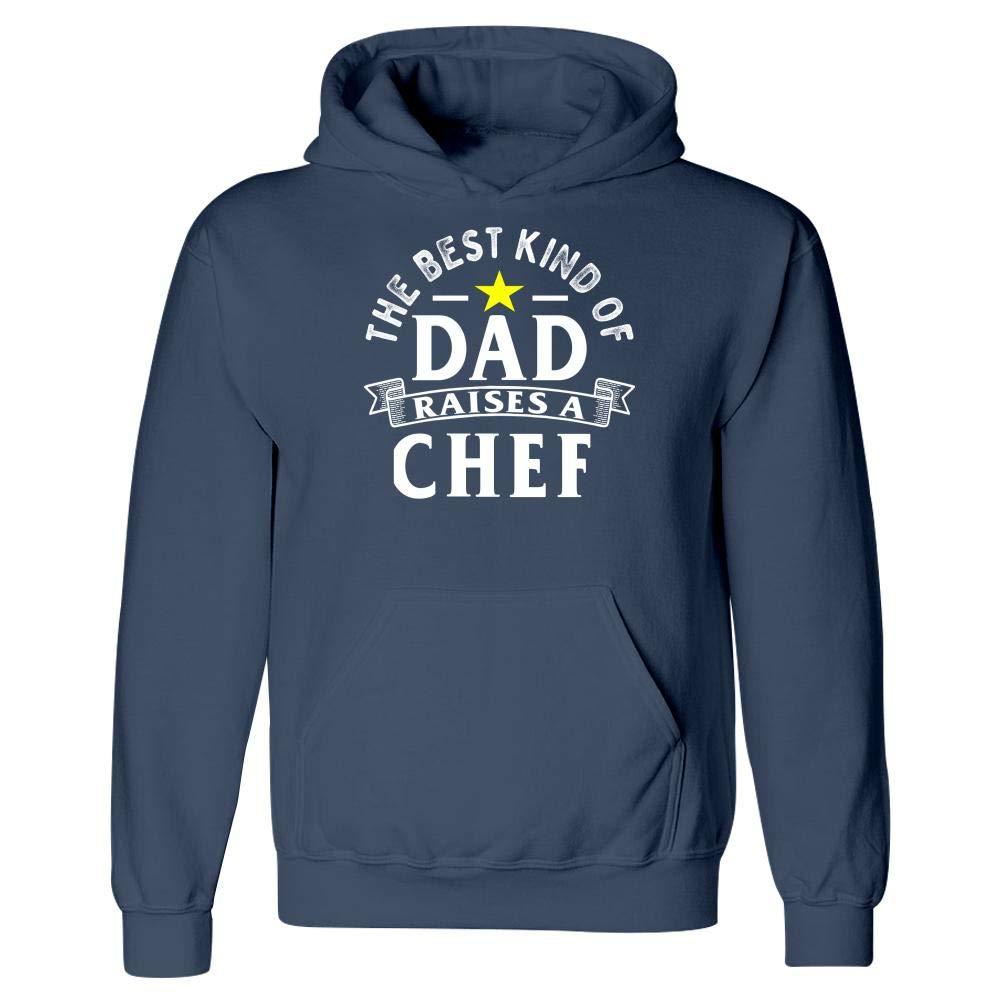 Hoodie The Best Kind of Dad Raises A Chef