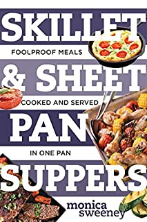 Book Cover: Skillet & Sheet Pan Suppers: Foolproof Meals, Cooked and Served in One Pan