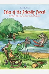 Tales of the Friendly forest. The New Adventures of the Little Hedgehog (Volume 2) Paperback