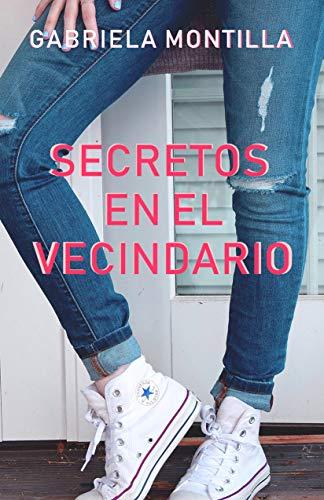 Secretos en el Vecindario (Spanish Edition) by [Montilla, Gabriela]