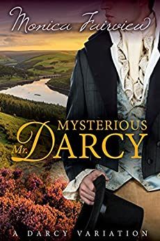 Mysterious Mr. Darcy: A Pride & Prejudice Variation by [Fairview, Monica]