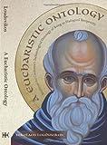 A Eucharistic Ontology, Nikolaos Loudovikos, 1935317083