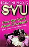 img - for Have You Heard about Elizabeth? book / textbook / text book