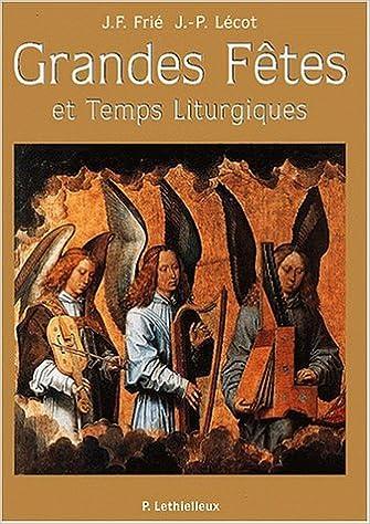 Livres gratuits en ligne Grandes fêtes et temps liturgiques pdf, epub