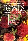 Dans votre jardin : des roses toute l'année par Goutier