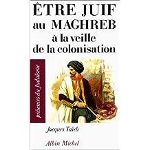 Être Juif au Maghreb à la veille de la colonisation