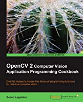 OpenCV 2 Computer Vision Application Programming Cookbook Front Cover