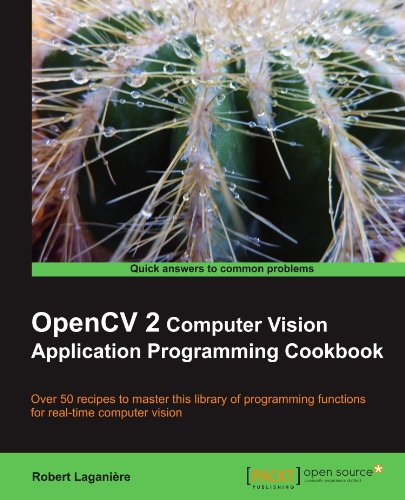 OpenCV 2 Computer Vision Application Programming Cookbook by Packt Publishing