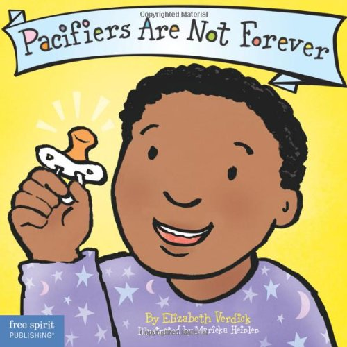 Pacifiers Are Not Forever (Board Book) (Best Behavior Series) (Saying Bye To Your Best Friend)