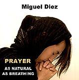 PRAYER: AS NATURAL AS BREATHING