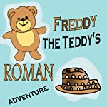 Freddy the Teddy's Roman Adventure | Paul Beck