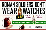 Roman Soldiers Don't Wear Watches, Bill Givens, 0806518294