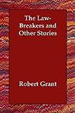 LawBreakers and Other Stories, Robert Grant, 1406833347