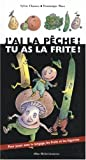 img - for J'Ai La Peche, Tu as La Frite ! (French Edition) book / textbook / text book