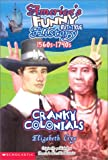 img - for Cranky Colonials: Pilgrims, Puritans, Even Pirates! (America's Horrible Histories) book / textbook / text book