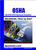 29 CFR 1910 OSHA General Industry Regulations Bilingual Format Side by Side : OSHA General Industry Regulations, US Government, 0991499921