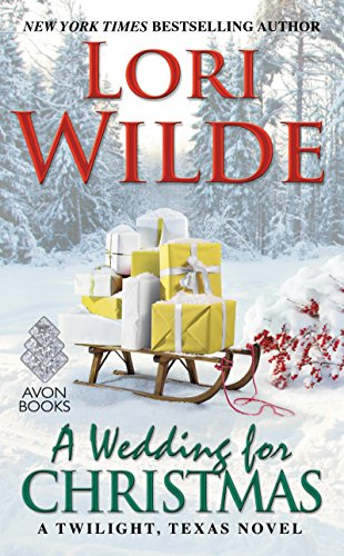 A Wedding for Christmas: A Twilight, Texas Novel by [Wilde, Lori]
