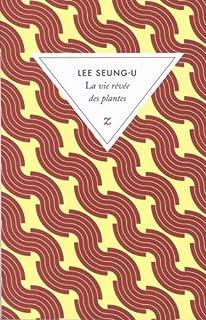 La vie rêvée des plantes, Lee, Seung-U