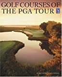 Golf Courses of the PGA Tour, George Peper, 0810949504