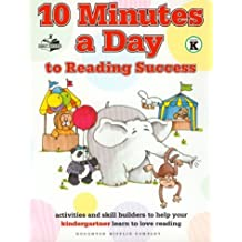 10 Minutes A Day To Reading Success For Kindergarteners (Ten Minutes Series)
