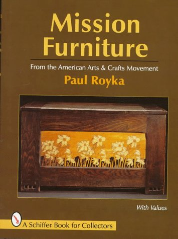 Mission Furniture: From  the American Arts and Crafts Movement (A Schiffer Book for Collectors)