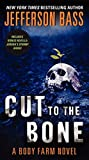 Cut to the Bone: A Body Farm Novel