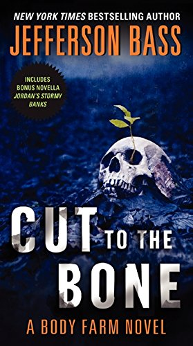 - Cut to the Bone: A Body Farm Novel