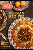 Persian Recipes: An Authentic Persian Cookbook