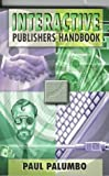 Interactive Publishers Handbook, Paul Palumbo, 1885452071
