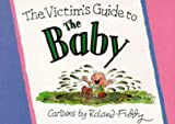 The Victim's Guide to the Baby, Roland Fiddy, 1850155038