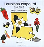 Louisiana Potpourri from A to Z, Kathy Conville Sims, 0975343505