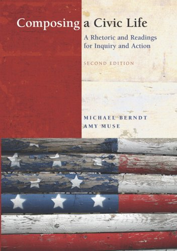 Composing a Civic Life A Rhetoric and Readings for Inquiry and Action 2nd Edition