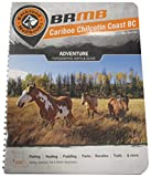 Backroad Mapbook Cariboo Chilcotin Coast BC, 3rd Edition: Outdoor Recreation Guide
