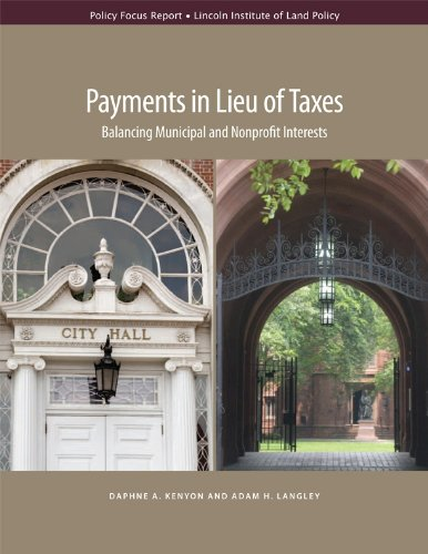 Payments in Lieu of Taxes: Balancing Municipal and Nonprofit Interests (Policy Focus Reports)