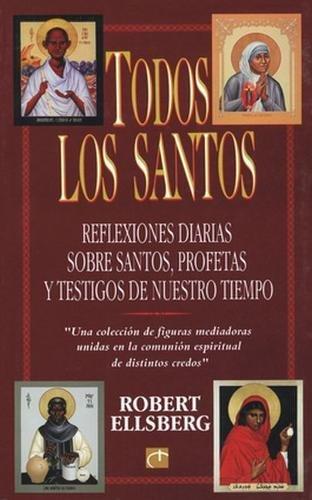 Todos los Santos: Reflexiones Diarias Sobre Santos, Profetas y Testigos de Nuestro Tiempo