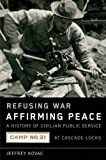 Refusing War, Affirming Peace: The History of Civilian Public Service Camp #21 at Cascade Locks
