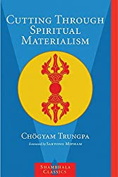 Cutting Through Spiritual Materialism (Shambhala Classics)