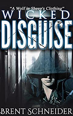 Wicked Disguise: A Wolf in Sheep's Clothing (A Story of Friendship, Love, Engagement, Affair, Envy, Murder and Confusion)