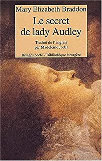 Le secret de lady Audley : roman, Braddon, Mary Elizabeth