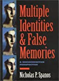 Multiple Identities and False Memories, Nicholas P Spanos, 1557988935
