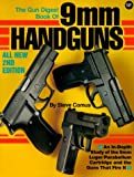 The Gun Digest Book of 9mm Handguns, Steve Comus, 0873491491