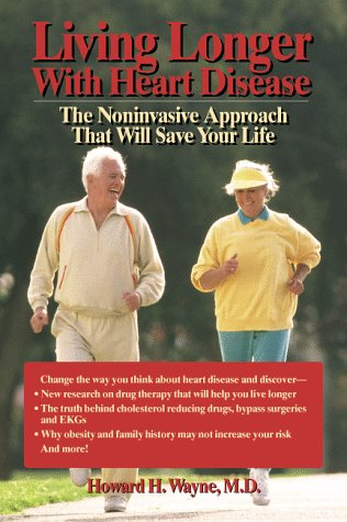 Living Longer with Heart Disease: The Noninvasive Approach that Will Save Your Life