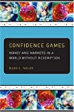 Confidence Games, Mark C. Taylor, 0226791661