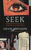 Seek, Denis Johnson, 0060930470