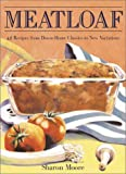 Meatloaf: 42 Recipes from Down-Home Classics to New Variations