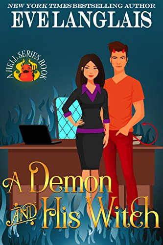 A Demon And His Witch (Welcome To Hell Book 1) by [Langlais, Eve]